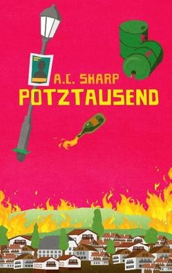 Potztausend von Scharp,  A.C.