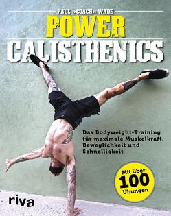 Power Calisthenics von Wade,  Paul