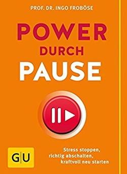 Power durch Pause von Froboese,  Ingo