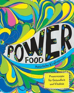 Power Food – Natürliche Kraftspender von Richardson,  Al, Skipper,  Joy
