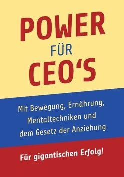 Power für CEO's von Herz,  Gerhard