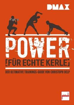 DMAX Power für echte Kerle von Delp,  Christoph