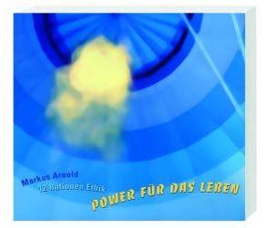 Power für das Leben von Arnold,  Markus