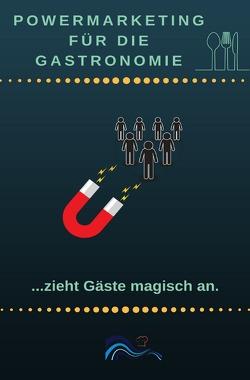 Power Marketing für die Gastronomie von Wichmann,  Ines