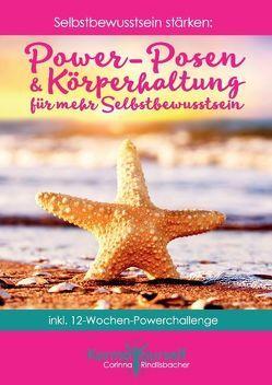 Power-Posen und Körperhaltung für mehr Selbstbewusstsein von Rindlisbacher,  Corinna