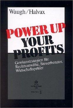 Power up your Profits von Halvax,  Günter, Waugh,  Troy A