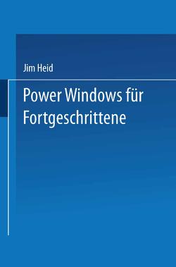 Power Windows für Fortgeschrittene von Heid,  Jim