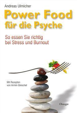 Powerfood für die Psyche von Ginschel,  Armin, Ulmicher,  Andreas