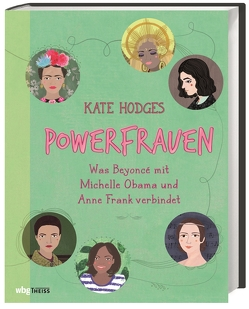 Powerfrauen von Hodges,  Kate, Mangan,  Lucy, Papworth,  Sarah