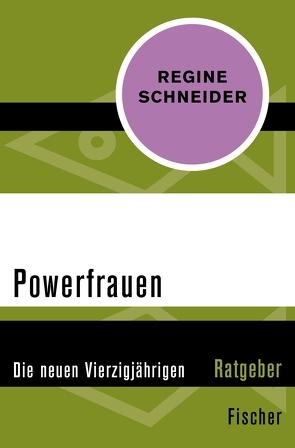 Powerfrauen von Schneider,  Regine