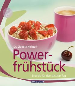Powerfrühstück von Nichterl,  Dr. Claudia