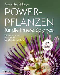 Powerpflanzen für die innere Balance von Rieger,  Berndt