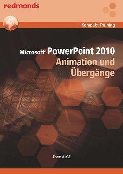 POWERPOINT 2010 ANIMATION UND ÜBERGÄNGE von Team ALGE