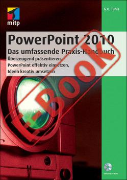 PowerPoint 2010 – Das umfassende Praxis-Handbuch von Tuhls,  G. O.