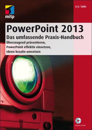 PowerPoint 2013 – Das umfassende Praxis-Handbuch von Tuhls,  G. O.
