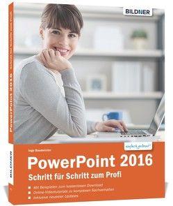PowerPoint 2016 – Schritt für Schritt zum Profi von Baumeister,  Inge