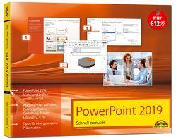 PowerPoint 2019 Schnell zum Ziel. Alles auf einen Blick. Komplett in Farbe. Für alle Einsteiger und Umsteiger geeignet mit vielen Praxistipps von Hölscher,  Lorenz