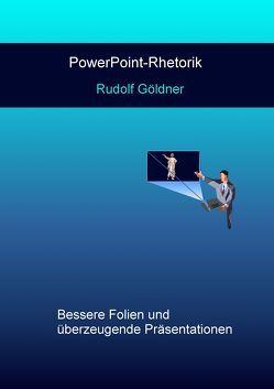 PowerPoint-Rhetorik von Göldner,  Rudolf