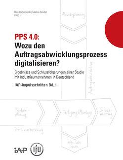 PPS 4.0: Wozu den Auftragsabwicklungsprozess digitalisieren? von Dombrowski,  Uwe, Sendler,  Markus