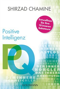 PQ – Positive Intelligenz von Brodersen,  Imke, Chamine,  Shirzad