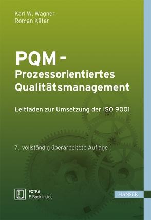 PQM – Prozessorientiertes Qualitätsmanagement von Käfer,  Roman, Wagner,  Karl Werner