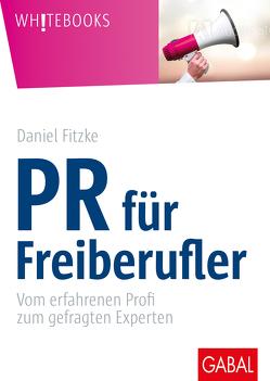 PR für Freiberufler von Fitzke,  Daniel