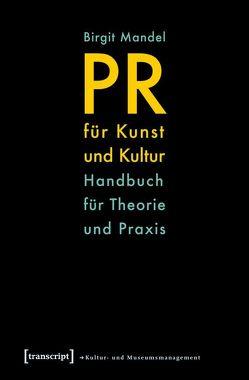 PR für Kunst und Kultur von Mandel,  Birgit