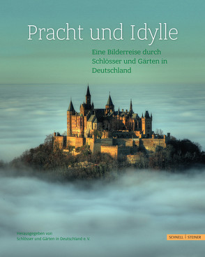 Pracht und Idylle von Verein Schlösser und Gärten in