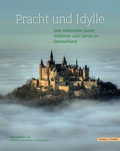 Pracht und Idylle von Schlösser und Gärten in Deutschland e. V.,  Schlösser und Gärten in Deutschland e. V.