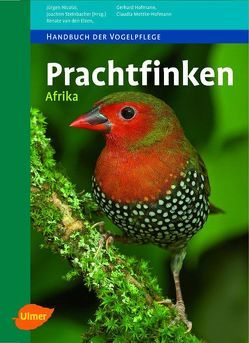 Prachtfinken Afrika von Hofmann,  Gerhard, Mettke-Hofmann,  Claudia, Nicolai,  Jürgen, van den Elzen,  Renate