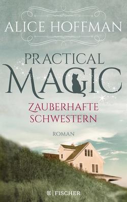Practical Magic. Zauberhafte Schwestern von Hoffman,  Alice, Kemper,  Eva