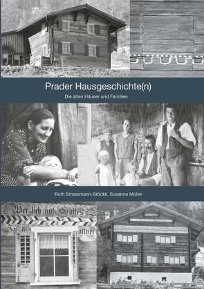 Prader Hausgeschichte(n) von Mueller,  Susanne, Strassmann-Stöckli,  Ruth