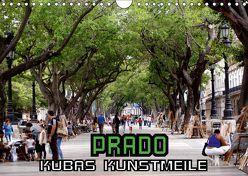 PRADO – Kubas Kunstmeile (Wandkalender 2019 DIN A4 quer) von von Loewis of Menar,  Henning