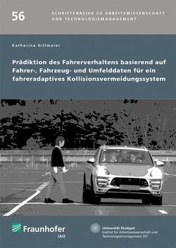 Prädiktion des Fahrerverhaltens basierend auf Fahrer-, Fahrzeug- und Umfelddaten für ein fahreradaptives Kollisionsvermeidungssystem. von Bullinger,  Hans-Jörg, Gillmeier,  Katharina, Spath,  Dieter