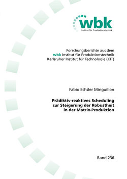 Prädiktiv-reaktives Scheduling zur Steigerung der Robustheit in der Matrix-Produktion von Echsler Minguillon,  Fabio