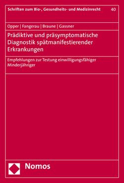 Prädiktive und präsymptomatische Diagnostik spätmanifestierender Erkrankungen von Braune,  Florian, Fangerau,  Heiner, Gassner,  Ulrich M., Opper,  Janet