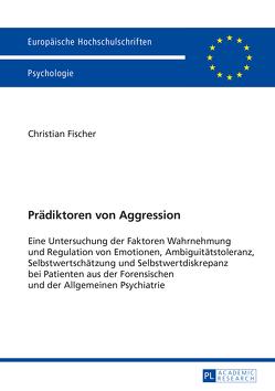 Prädiktoren von Aggression von Fischer,  Christian