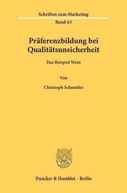 Präferenzbildung bei Qualitätsunsicherheit. von Schneider,  Christoph