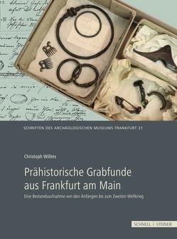 Prähistorische Grabfunde aus Frankfurt am Main von Willms,  Christoph