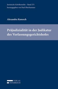 Präjudizialität in der Judikatur des Verfassungsgerichtshofes von Kunesch,  Alexandra