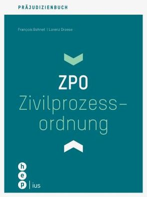 Präjudizienbuch | Zivilprozessordnung ZPO von Bohnet,  François, Droese,  Lorenz