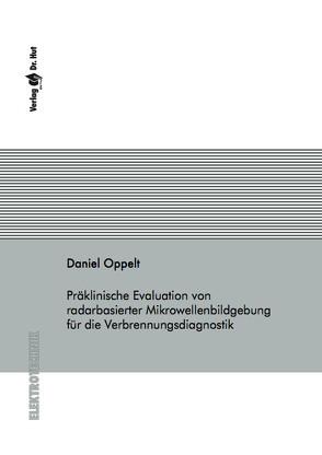 Präklinische Evaluation von radarbasierter Mikrowellenbildgebung für die Verbrennungsdiagnostik von Oppelt,  Daniel
