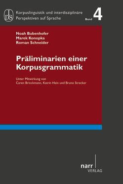 Präliminarien einer Korpusgrammatik von Bubenhofer,  Noah, Konopka,  Marek, Schneider,  Roman