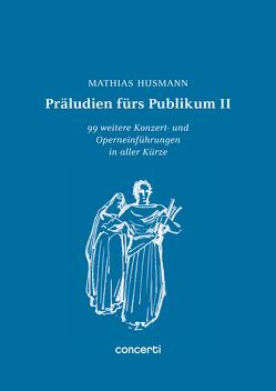 Präludien fürs Publikum II von Husmann,  Mathias