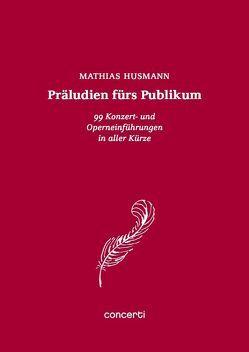 Präludien fürs Publikum von Husmann,  Mathias
