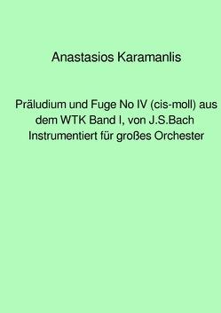 Präludium und Fuge No IV (cis-moll) aus dem WTK Band I, von J.S.Bach instrumentiert für großes Orchester von Karamanlis,  Anastasios