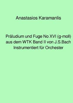 Präludium und Fuge No XVI (g-moll) aus dem WTK Band II, von J.S.Bach instrumentiert für Orchester von Karamanlis,  Anastasios