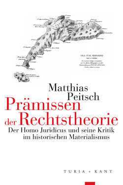 Prämissen der Rechtstheorie von Peitsch,  Matthias