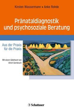 Pränataldiagnostik und psychosoziale Beratung von Gembruch,  Ulrich, Rohde,  Anke, Wassermann,  Kirsten