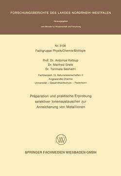 Präparation und praktische Erprobung selektiver Ionenaustauscher zur Anreicherung von Metallionen von Kettrup,  Antonius